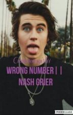 Wrong Number|| Nash Grier by cameronsgirl11