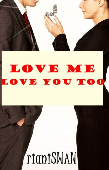 LOVE ME LOVE YOU TOO