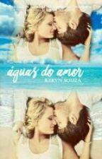 Águas do amor by Keryn_Souza