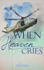 When Heaven Cries by kreyzinez