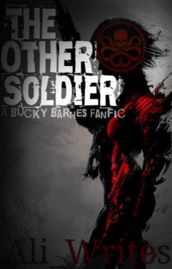 The Other Soldier -A Bucky Fanfic-