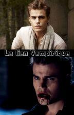 Vampire : Le Lien Vampirique. by EmDreamMa