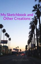 My Sketchbook and Other Creations by Electrxhexrt