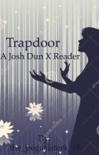 Trapdoor (a Josh Dun x Reader) by the_pegasisters_18