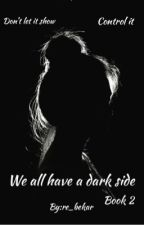 We all have a dark side by just_need_to_get_out