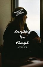 Everything Has Changed by Kay_Turner15