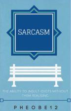 Sarcasm by Pheobe12