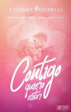 Contigo quiero estar ( Junto A Ti - Libro 1) by StefanyPacinelli