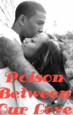 Poison Between Our Love  by Qvennlo16
