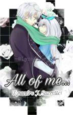 All of me...- CDM- (Lysandro) by Lysarina_54