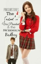 The School's Vice President and the School's Bad Boy ♥ [Short Story] by PinkGum02