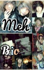 Meh Bio by RawrrJoshy