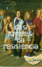 Casi Angeles 4 La Resistencia by Gaia_ok