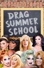 ➳Drag Summer School  by SterreDeWildt