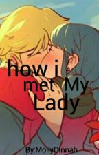 how i met my Lady by MollyDinah