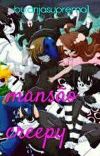 Mansão Creepy by anjasuprema1