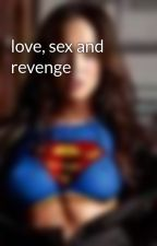 love, sex and revenge by jamjampanget