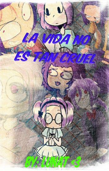 La Vida No Es Tan Cruel... (Bonnie Y Tu)