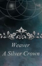 A Silver Crown (Weaver series) by Elliemina