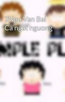 2Ngu Van Bai Ca ngat nguong