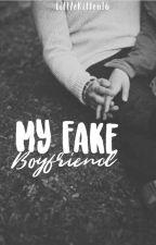 My Fake Boyfriend ✔️ by LittleKitten16