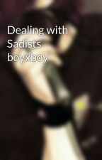 Dealing with Sadists boyxboy by CantRavishThis