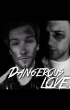 ~ Dangerous Love ~ by helloitsmelaura