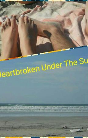 Heartbroken Under The Sun by BleuSky29