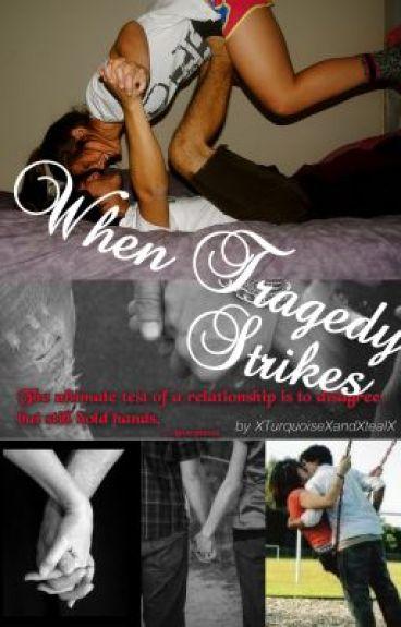 When Tragedy Strikes (Editing)