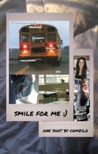 smile for me | camren one shot by camzilo