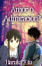 ¿Amor o admiración?  (Haruka y tu) by panda_phantomhive316