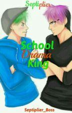 School Drama King by Septiplier_Boss