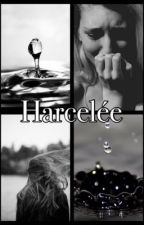 Harcelée by WritOogirl