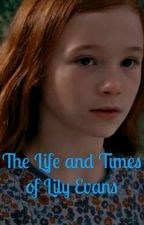 The Life and Times of Lily Evans by KY_booksrule