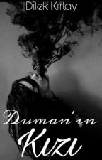 Duman'ın Kızı #Wattsy2017 by Brokenandlonelygirl