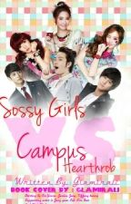 sossy girls vs campus hearthrob( DONT READ,UNDER REVISING AND EDITTING) by glamirali