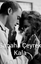 SABAHA ÇEYREK KALA by mryhcglu