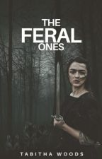 The Feral Ones by Tabdog