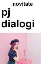 pj; dialogi by novitate