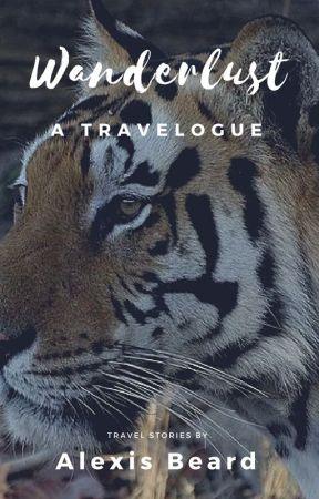 Wanderlust: A Travelogue by AlexisBeard