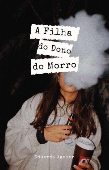 A Filha Do Dono Do Morro