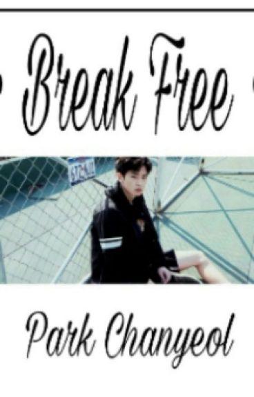 Park Chanyeol || Break Free.