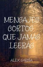 Mensajes Cortos Que Jamas Leeras by Lau1705