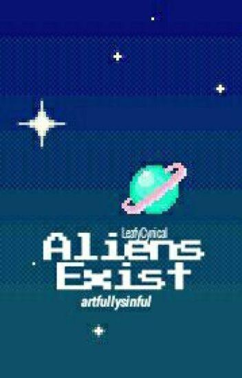 Aliens Exist//LeafyCynical (+slight Jojian and Lunfkrz)