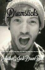 Drumsticks (JoshDunxReader) by JoshDrumDun