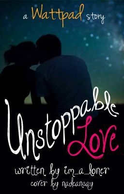 UNSTOPPABLE LOVE ( I can't stop loving you)