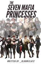 The Seven Mafia Princesses (Grim Reapers) by _bloowielayZ