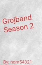 Grojband season 2! by nom54321