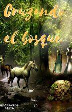 Cruzando el bosque (En Edición) by Gafasdepasta