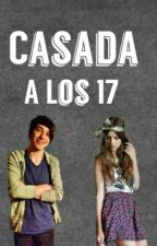 casada a los 17 años con Alonso Villalpando (Hot) *TERMINADA* by Ashley_Villanela